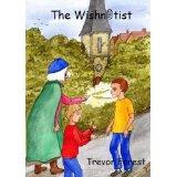 A Scintillating Sparkler of a Children's Book - The Wishnotist by Trevor Forest