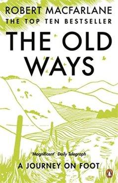 The Old Ways Robert Macfarlane
